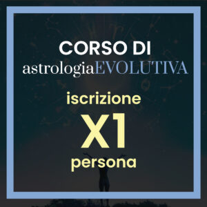 Corso di Astrologia Evolutiva